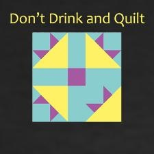 don't drink and quilt
